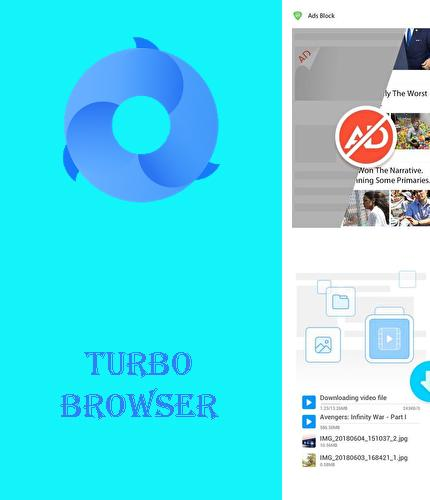 Besides KK Launcher Android program you can download Turbo browser: Private & Adblocker for Android phone or tablet for free.