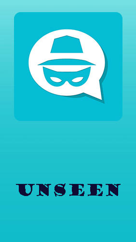 Unseen - No Last Seen for Android – download for free