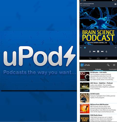 Download uPods for Android phones and tablets.