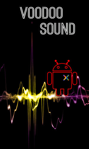 Download Voodoo sound for Android phones and tablets.