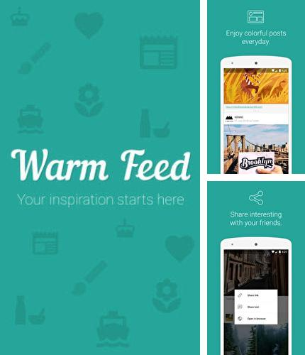 Besides Lyft Android program you can download Warm feed for Android phone or tablet for free.