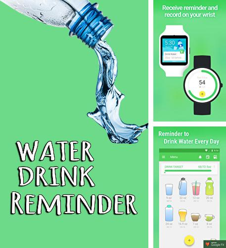 Download Water drink reminder for Android phones and tablets.