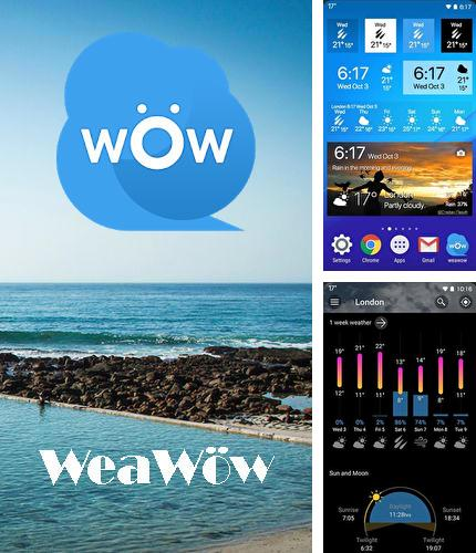 Además del programa SoundBest: Music Player para Android, podrá descargar Weawow: Weather & Widget para teléfono o tableta Android.