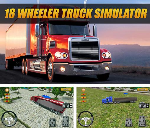 In addition to the game Off road hill drive: Cargo truck for Android phones and tablets, you can also download 18 wheeler truck simulator for free.