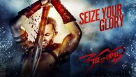 300: Rise of an Empire. Seize your glory