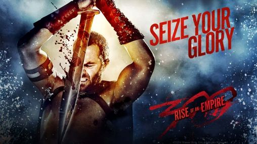 300: Rise of an Empire. Seize your glory poster