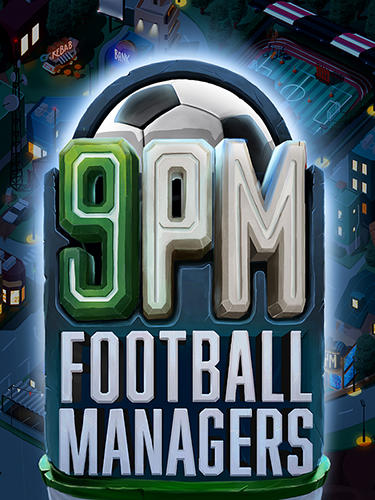 9PM football managers poster