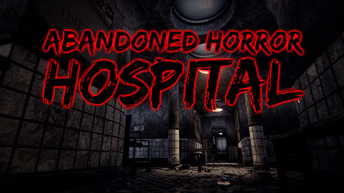 Abandoned Horror Hospital 3d Pour Android A Telecharger Gratuitement