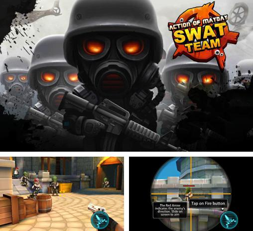 In addition to the game Action of mayday: SWAT team for Android, you can download other free Android games for Huawei Ascend D Quad XL.
