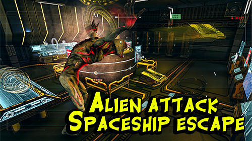 Alien attack: Spaceship escape