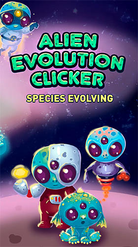 Alien evolution clicker: Species evolving poster
