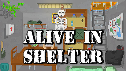 Alive in shelter