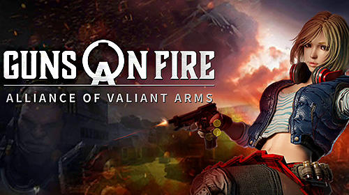 Alliance of valiant arms: Guns on fire poster