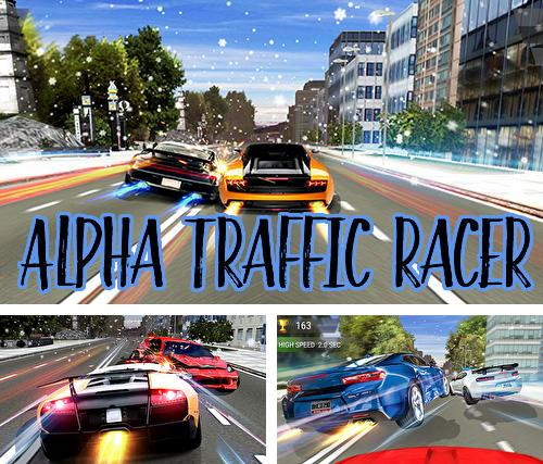 In addition to the game Galaxy on Fire 2 for Android phones and tablets, you can also download Alpha traffic racer for free.