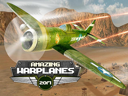 Amazing warplanes 2017