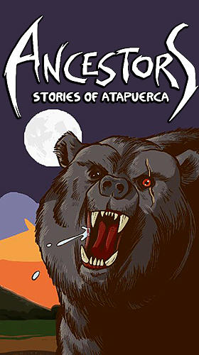 Ancestors: Stories of Atapuerca