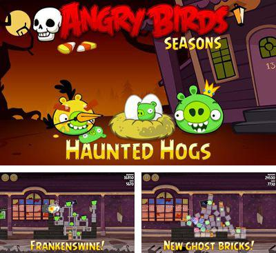 In addition to the game Angry Birds Seasons Piglantis! for Android phones and tablets, you can also download Angry Birds Seasons Haunted Hogs! for free.