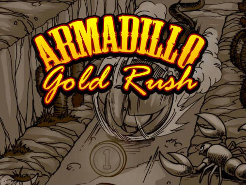 Armadillo: Gold rush