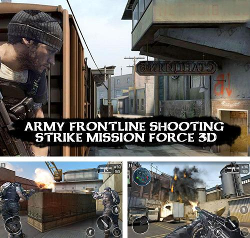In addition to the game Old west: Sandboxed western for Android phones and tablets, you can also download Army frontline shooting strike mission force 3D for free.