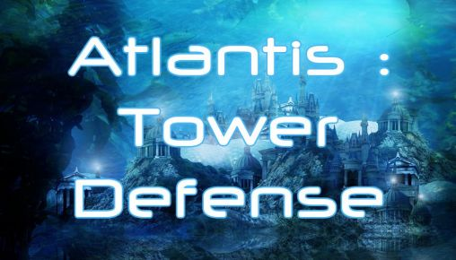 Atlantis: Tower defense poster
