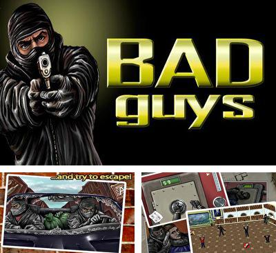In addition to the game The Famous Five for Android phones and tablets, you can also download Bad Guys for free.