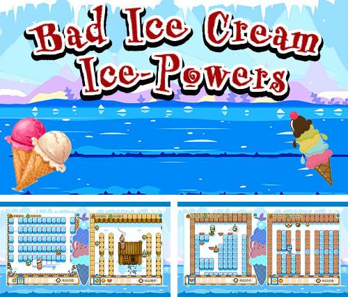 Bad ice cream: Ice powers