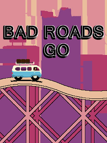 Bad Roads: Go poster