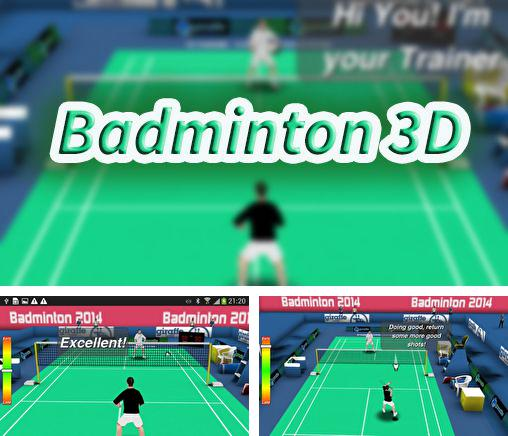 In addition to the game Badminton for Android phones and tablets, you can also download Badminton 3D for free.
