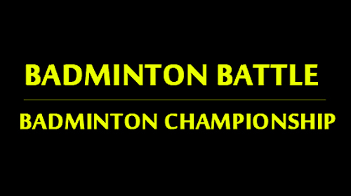 Badminton battle: Badminton championship