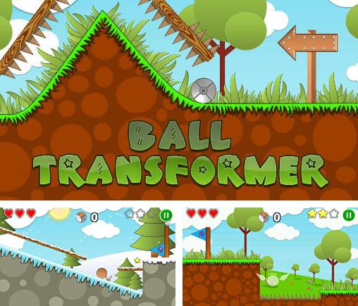 In addition to the game Cover Orange for Android phones and tablets, you can also download Ball transformer for free.