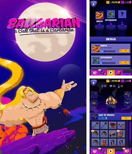 In addition to the game Keep it burning! The game for Android phones and tablets, you can also download Ballbarian for free.