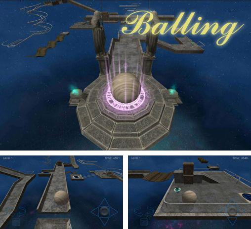 In addition to the game Ball balance for Android phones and tablets, you can also download Balling 3D for free.