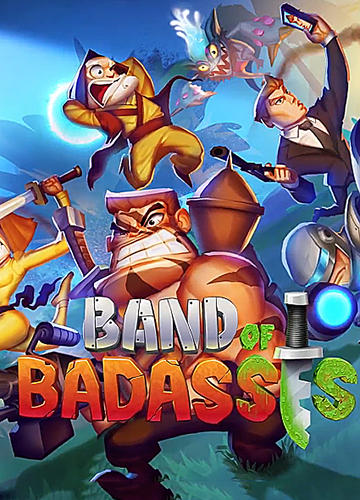 Band of badasses: Run and shoot poster