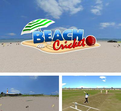 In addition to the game Cricket World Cup Fever HD for Android phones and tablets, you can also download Beach Cricket for free.