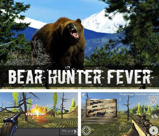 Bear hunter: Fever