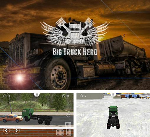 In addition to the game Big truck hero: Truck driver for Android, you can download other free Android games for Huawei Ascend G300.