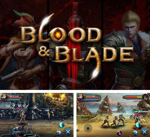 In addition to the game Excalibur for Android phones and tablets, you can also download Blood and blade for free.