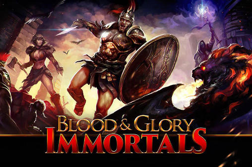 Blood and glory: Immortals