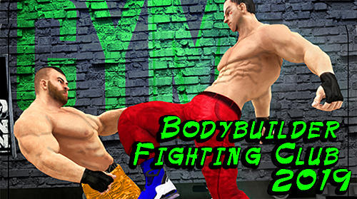 Bodybuilder fighting club 2019