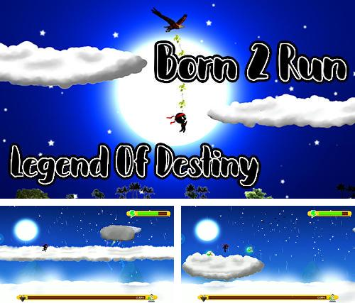 Born 2 run: Legend of destiny