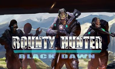 Bounty Hunter: Black Dawn