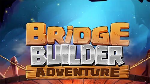 Bridge builder adventure poster
