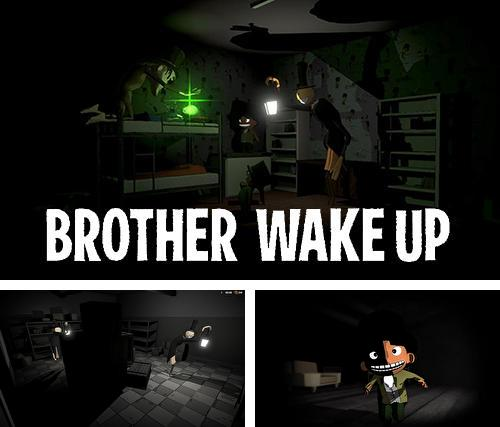 Brother, wake up