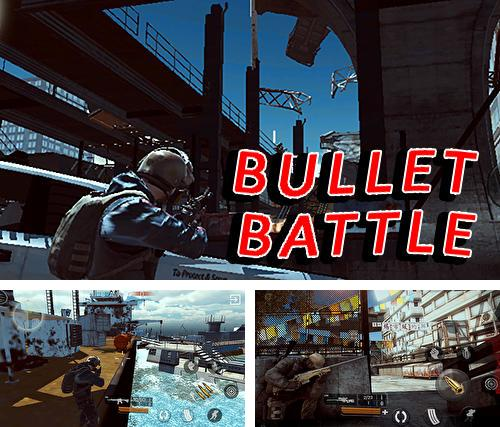 In addition to the game Gunshot сity for Android phones and tablets, you can also download Bullet battle for free.