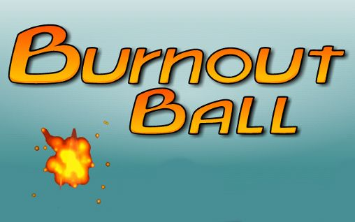 Burnout ball