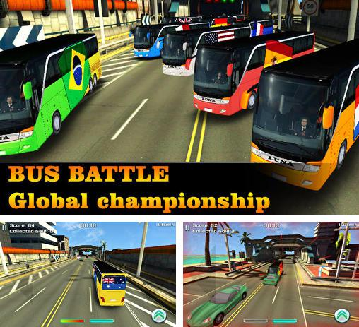 Кроме игры Off-road: Hill driver bus craft скачайте бесплатно Bus battle: Global championship для Android телефона или планшета.
