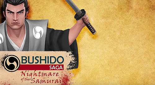 Bushido saga: Nightmare of the samurai