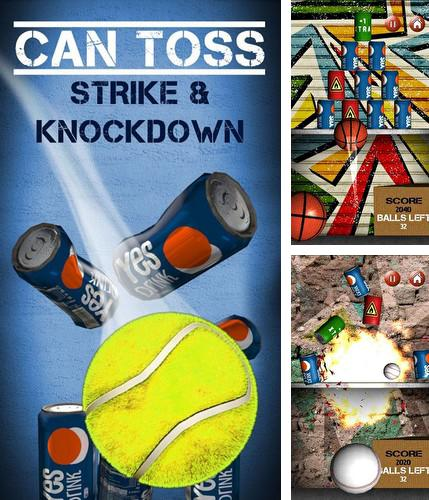 Can toss. Strike, knockdown