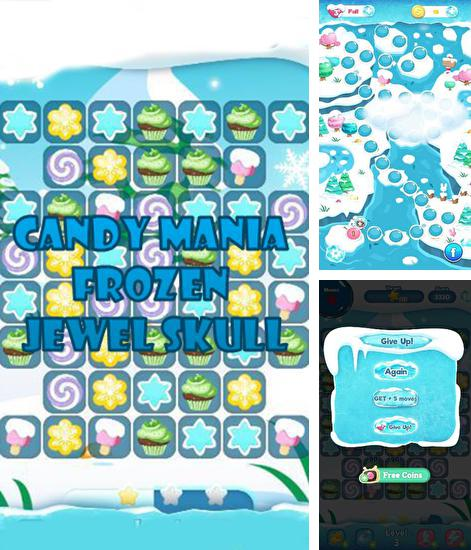 In addition to the game Farm heroes: Super saga for Android phones and tablets, you can also download Candy mania frozen: Jewel skull 2 for free.