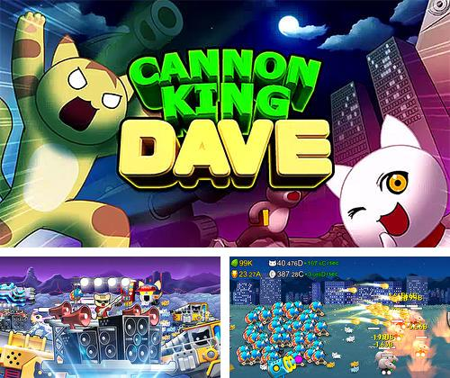 In addition to the game Adventure time: Champions and challengers for Android phones and tablets, you can also download Cannon king Dave for free.